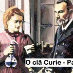 O clã Curie – Parte 3