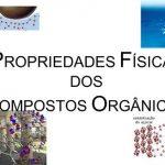 As propriedades dos compostos orgânicos