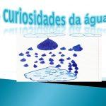 Água curiosidades
